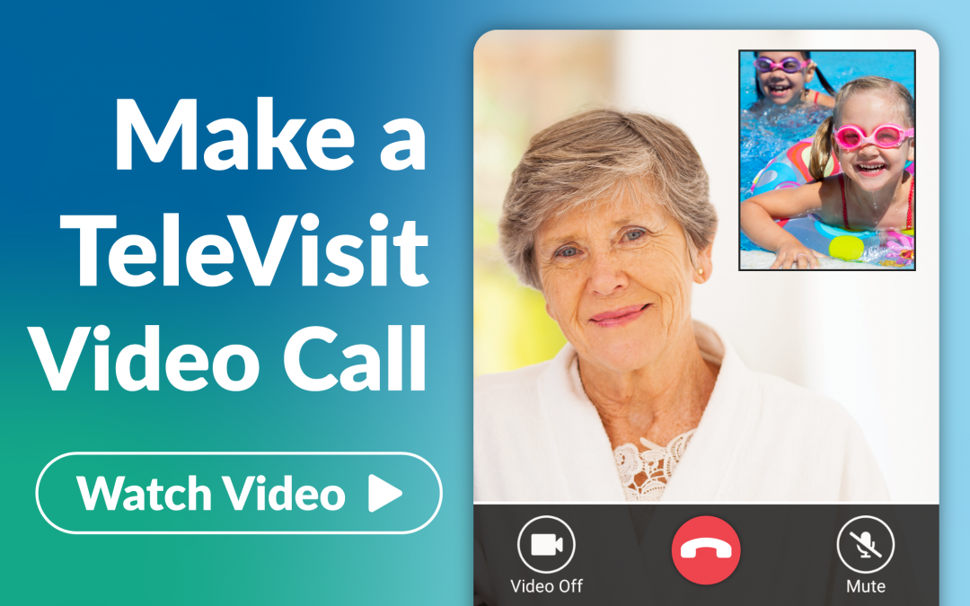 Make a TeleVisit Video Call
